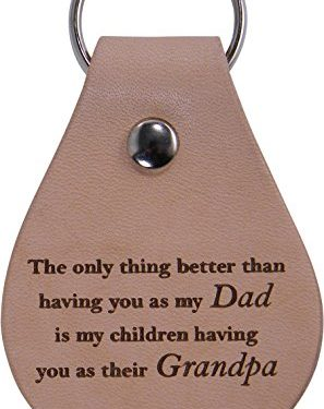 Great Gift for Father's Day, Birthday, Christmas for Dad, Grandpa – Leather Key Chain – Only thing better than having you as my dad is my children having you as their grandpa