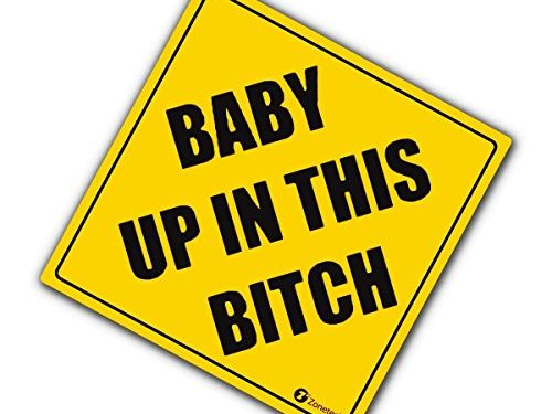 "Premium Quality Convenient Reflective ""Baby Up On This Bitch"" Vehicle Safety Funny Sign Sticker – Zone Tech ""Baby Up On This Bitch"" Vehicle Safety Sticker"
