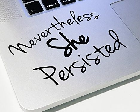 Nevertheless She Persisted 4″ Decal _ Vinyl motivational STICKER for laptop journal,wall or car black