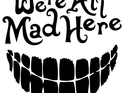 We're All Mad Here with a Big Smile, Vinyl car Decal Black, 4.5″ – Signage Cafe Alice in Wonderland