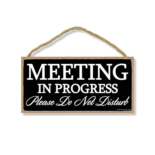 Top 8 Meeting in Progress – Decorative Signs & Plaques