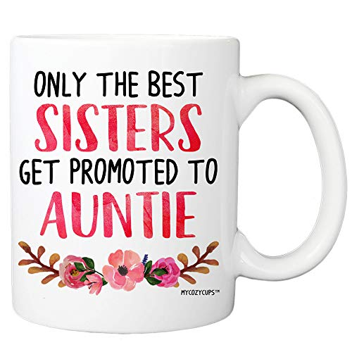 Top 7 Only The Best Sisters Get Promoted to Aunt – Glassware & Drinkware